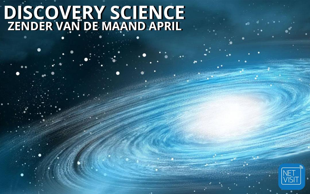 Discovery Science zender van de maand april 2021 op kanaal 999